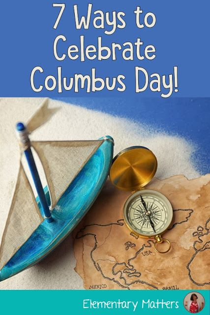 7 Ways To Celebrate Columbus Day Columbus Day Day Social Studies Lesson