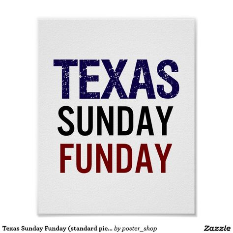 Texas Sunday Funday (standard picture frame size) Poster