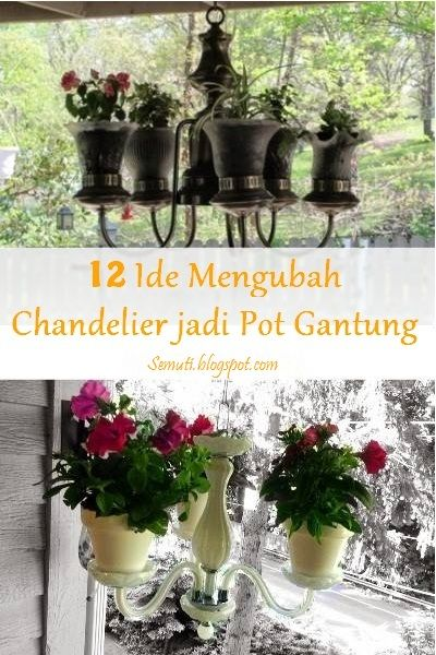 12 Ide Mengubah Chandelier Jadi Pot Gantung Chandelier Planter Pot Gantung Gantungan Hias Tanaman