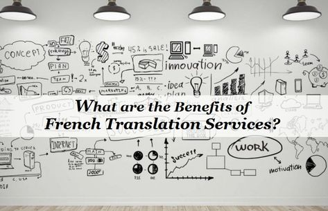 What Are The Benefits Of French Translation Services