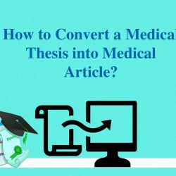 How To Convert A Medical Thesis Into An Article For Young Researchers It Is Imperative To Publish Numerous Research Articles In Rep Thesis Medical Articles