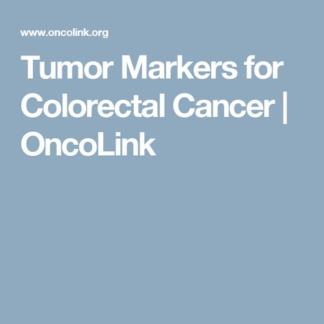 Tumor Markers for Colorectal Cancer   OncoLink