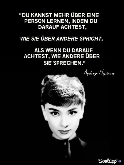 You can learn more about a person by what she says about others than you can by what others say about her                      - Audrey Hepburn - - #About #Atlantic #Audrey #Hepburn #LEARN #Others #person