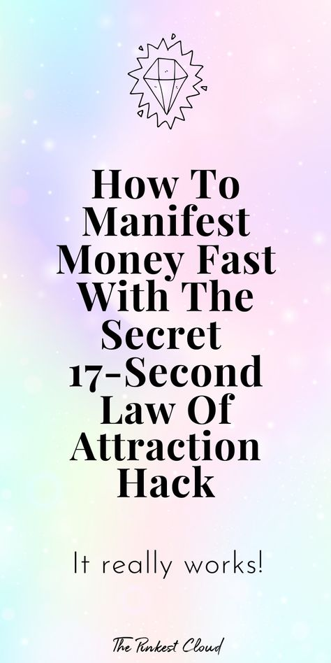 How To Manifest Money Fast With The Secret 17-Second Law Of Attraction Hack