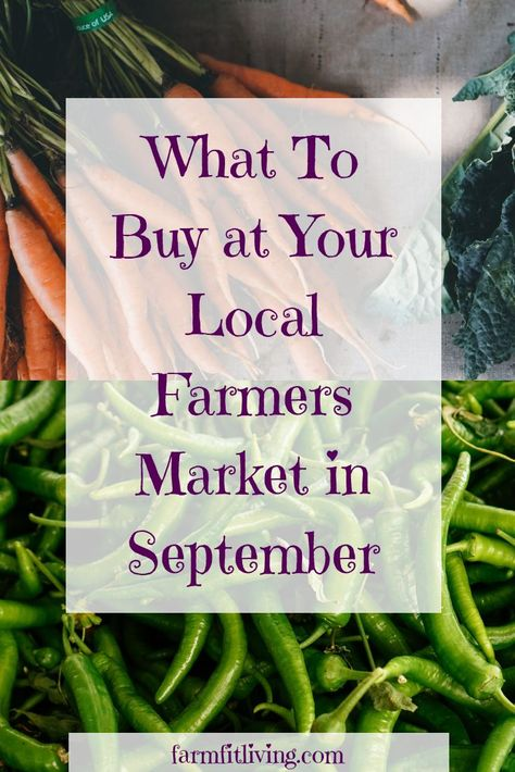 What to Buy at the Farmers Market in September | Farmers