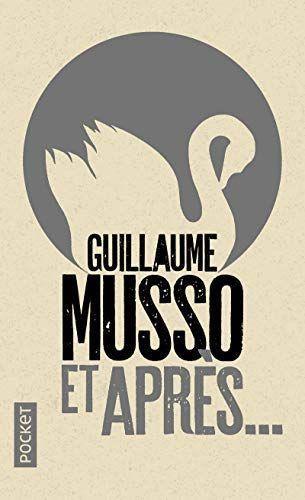 Et Apres De Guillaume Musso Roman Romantique Livre