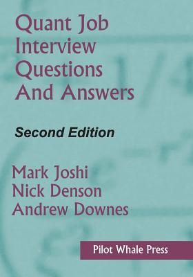Download Pdf Quant Job Interview Questions And Answers Second Edition By Mark Joshi Free Epub Mobi Ebooks Pertanyaan Wawancara Wawancara Kerja Membaca