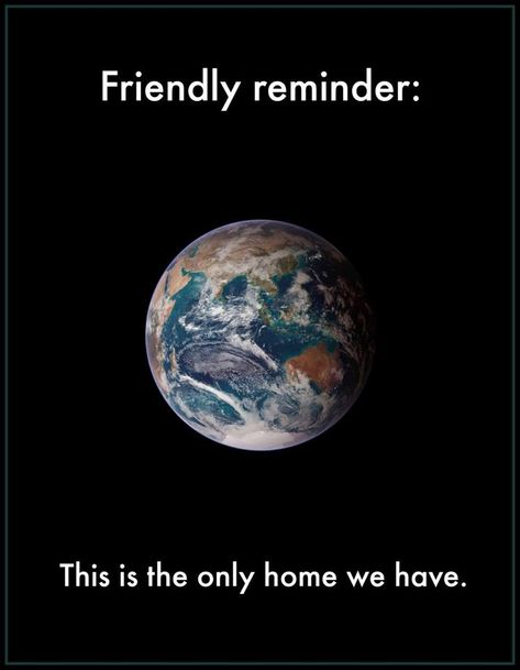 "This is it, guys. This is all we have. ""To me, it underscores our responsibility to deal more kindly with one another, and to preserve and cherish the pale blue dot, the only home we've ever known."""