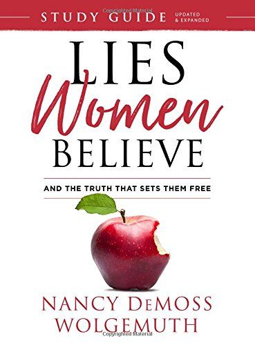 Lies Women Believe Study Guide And The Truth That Sets Them Free Nancy Demoss What To Read Lie