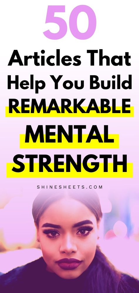 50 Articles That Help You Build Remarkable Mental Strength | ShineSheets