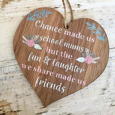 Wooden Friend Chance made us School Mums Fun Laughter Quote Plaque Birthday Gift