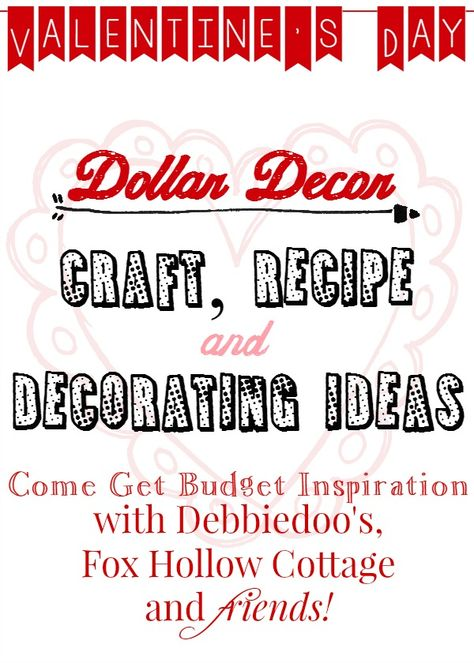 Valentine's Day Dollar Budget Craft Recipe and Decorating Ideas @cottagefox