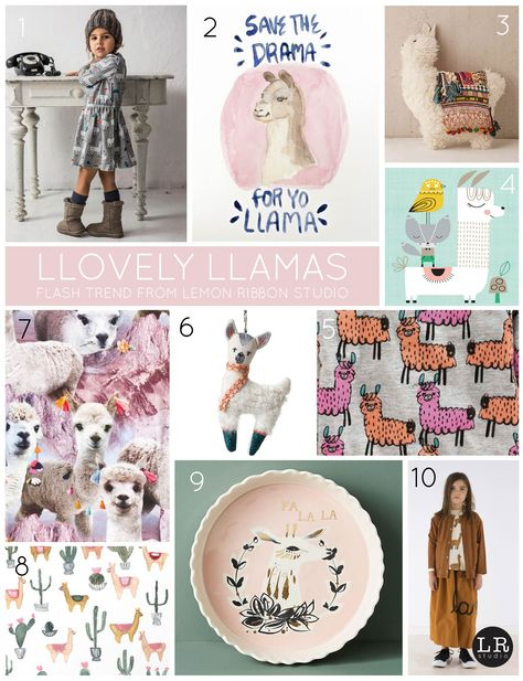 Lemon Ribbon Studio Flash Trend ..... Llamas 1. Raspberry Republic   2. The Spanish Lady   3. Urban Outfitters   4. Suzy Ultman   5. Next   6. Oliver Bonas   7. Molo   8. Ash Sta. Teresa   9. Anthropologie   10. Tiny Cottons