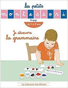 Telecharger Je D Eacute Couvre La Grammaire De 5 Agrave 8 Ans Gratuit Montessori Books Education