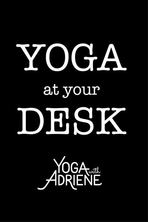 Free Video Yoga At Your Desk Yoga At Your Desk Is Perfect For Anybody Who Spends Much Time Working At A Comp Desk Yoga Yoga With Adriene Yoga Video Workout