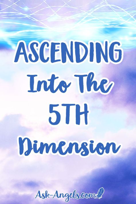 Ascending Into The 5th Dimension. Ascending into the 5th dimension is happening. The shift into 5D is carried forward with guidance from spirit, and through conscious choice and action. #spiritualguidance #awakening