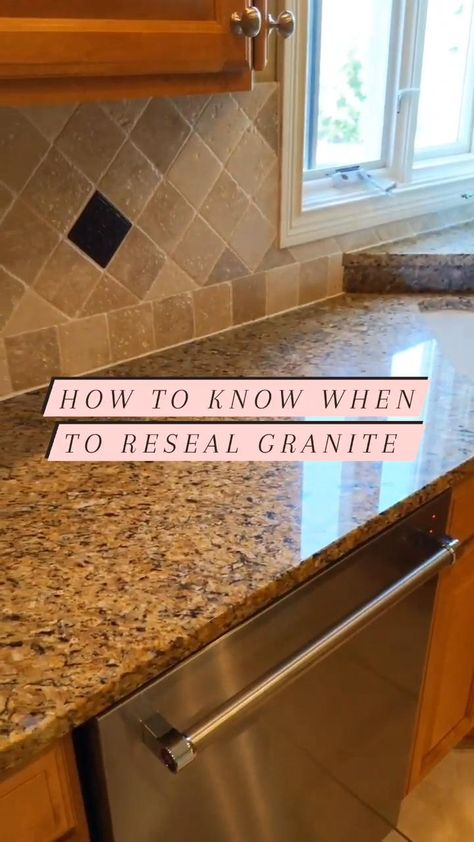How To Know When To Reseal Granite