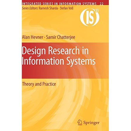 Integrated Series In Information Systems Design Research In Information Systems Theory And Practice Series 22 Hardcover Walmart Com Design Research Management Information Systems Systems Theory