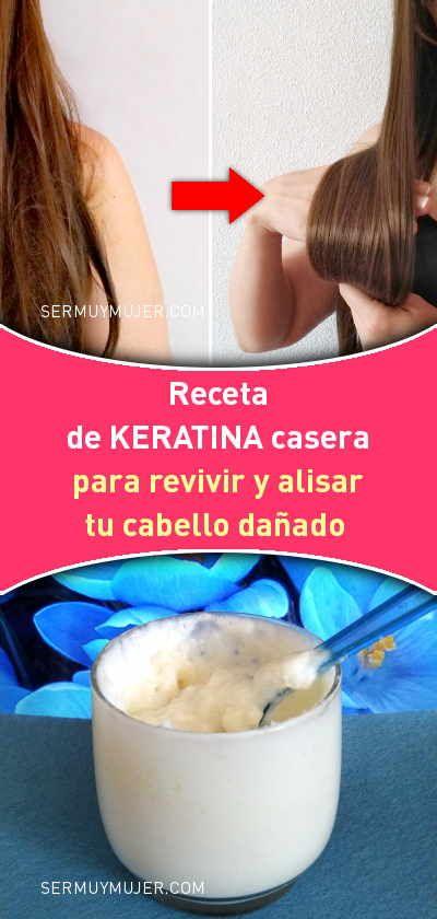 Receta De Keratina Casera Para Revivir Y Alisar Tu Cabello Danado