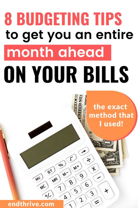 8 Budgeting Tips to Get you An Entire Month Ahead on Your Bills