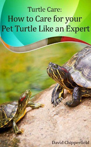 Turtle Care: How to Care for Pet Turtles Like an Expert. (Aquarium and Turtle Mastery) by David Chipperfield. $0.99