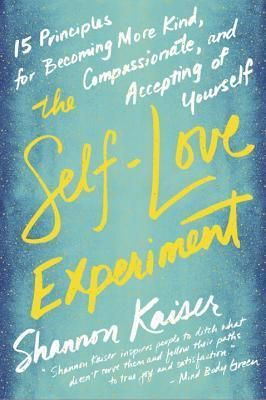 Pdf Download The Self Love Experiment Fifteen Principles For