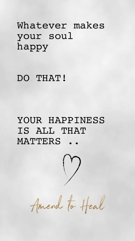 Whatever makes yoir spul happy..Do that! #happy #stayhappy #morningmotivation #morning