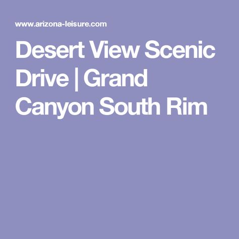 Desert View Scenic Drive | Grand Canyon South Rim