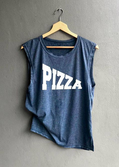 I Just want Pizza Shirt - Pizza Shirt - Funny Shirt Tank top Shirt Muscle Tank Top Womens