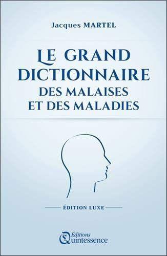 Telecharger Le Grand Dictionnaire Des Malaises Et Des Maladies Edition Luxe Livre Pdf Format Releasedate Liv Telechargement Livres En Ligne Livres A Lire
