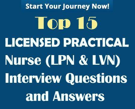 Top 15 Licensed Practical Nurse Lpn Lvn Interview Questions