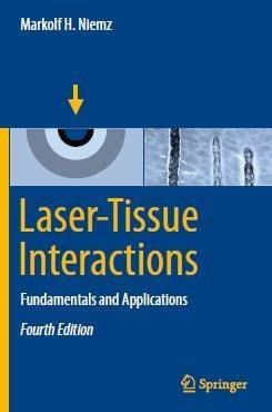 Laser Tissue Interactions Fundamentals And Applications 4th