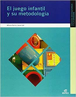 El Juego Infantil Y Su Metodología Libro En Pdf Gratis Para Docentes Librosgratis Librosparadocentes Des Juegos Infantiles Juegos Dinamicas Infantiles