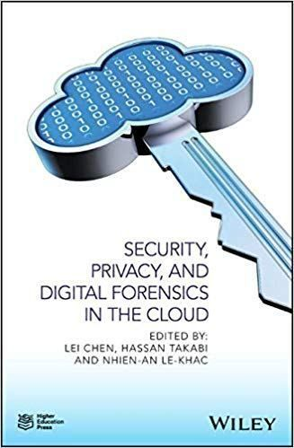 English Isbn 1119053285 2019 360 Pages Pdf 5 Mb Explains Both Cloud Security And Privacy And Digital Fore Forensics Cloud Data Cloud Infrastructure