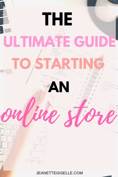 The Ultimate Guide to Starting an Online Store