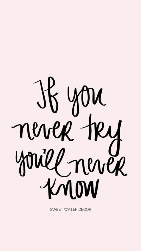 If you never try you will never know. #quote #quotes #motivation #inspiration #phone #wallpaper #try