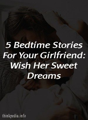 love bedtime stories to tell your girlfriend