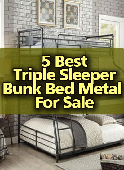 5 Best Triple Sleeper Bunk Bed Metal For Sale