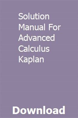 Solution Manual For Advanced Calculus Kaplan pdf download
