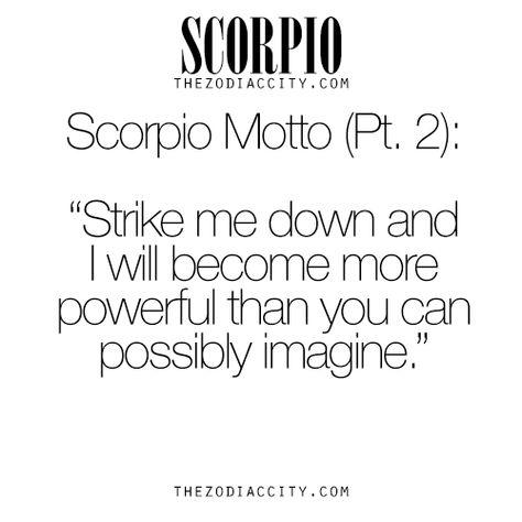 zodiaccity:  Zodiac Scorpio Motto (Part 2). For more info on the zodiac signs, click here.