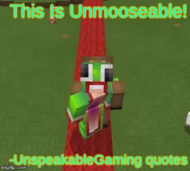 Unmooseable Minecraft Games Youtubers