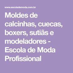 f0f20278c Moldes de calcinhas, cuecas, boxers, sutiãs e modeladores - Escola de Moda  Profissional