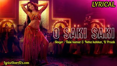 O Saki Saki Batla House Tulsi Kumar Neha Kakkar Popular Song Lyrics Lyrics Neha Kakkar