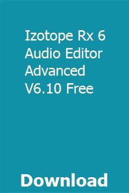 Izotope Rx 6 Audio Editor Advanced V6 10 Free download full