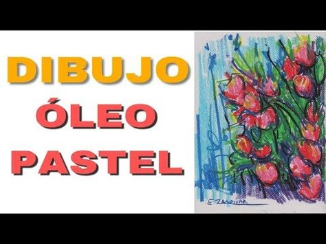 Como dibujar con óleo-pastel, Dibujando flores con óleo-pastel, Clases de dibujo / Enrique Zaldivar - YouTube