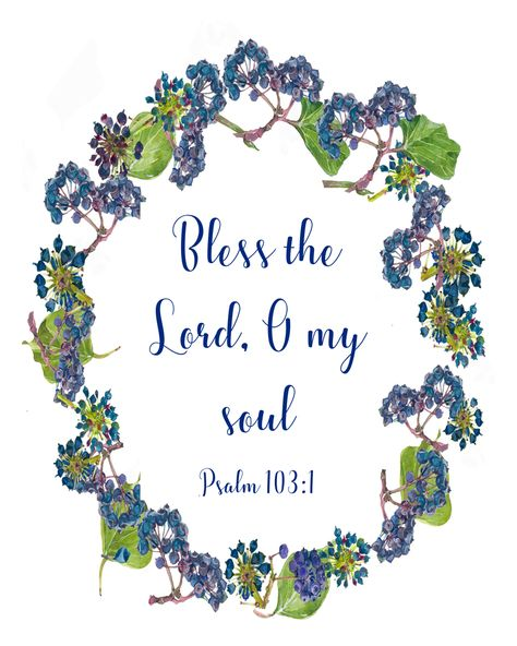 Psalm 103:1, Bless the Lord O my soul, heart cry to God. Put this on your wall and renew your mind. Lovely grapevine border surrounds the pretty lettering.