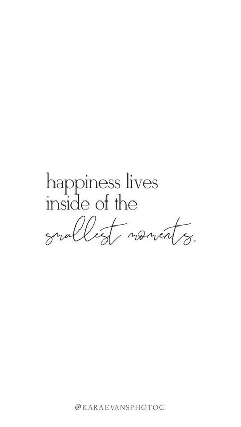 Happiness lives inside of the smallest moments.   Inspirational Words and Positi...   - Quotes - #Happiness #inspirational #lives #moments #Positi #Quotes #smallest #words