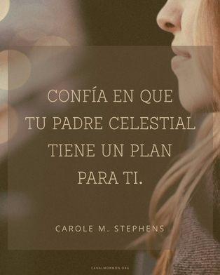 #FrasedelDía Confía en que tu Padre Celestial tiene un plan para ti. –Carol B…