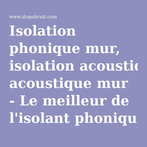1000 ideas about isolation des murs on pinterest - Isolation phonique murs mitoyens ...