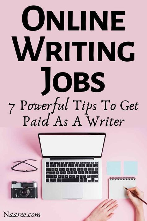 Online Writing Jobs: 7 Powerful Tips To Get Paid As A Writer